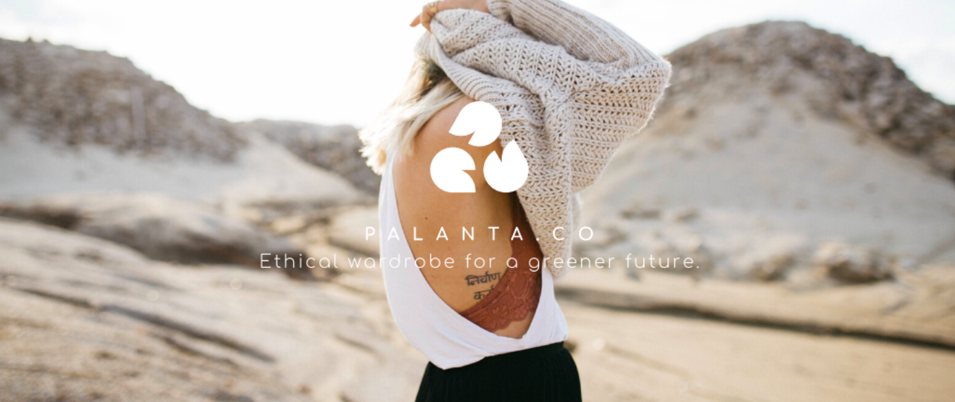 PALANTA the new sustainable fashion initiative