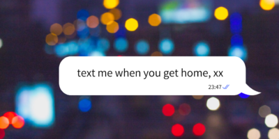 feminism, safety, text me when you get home